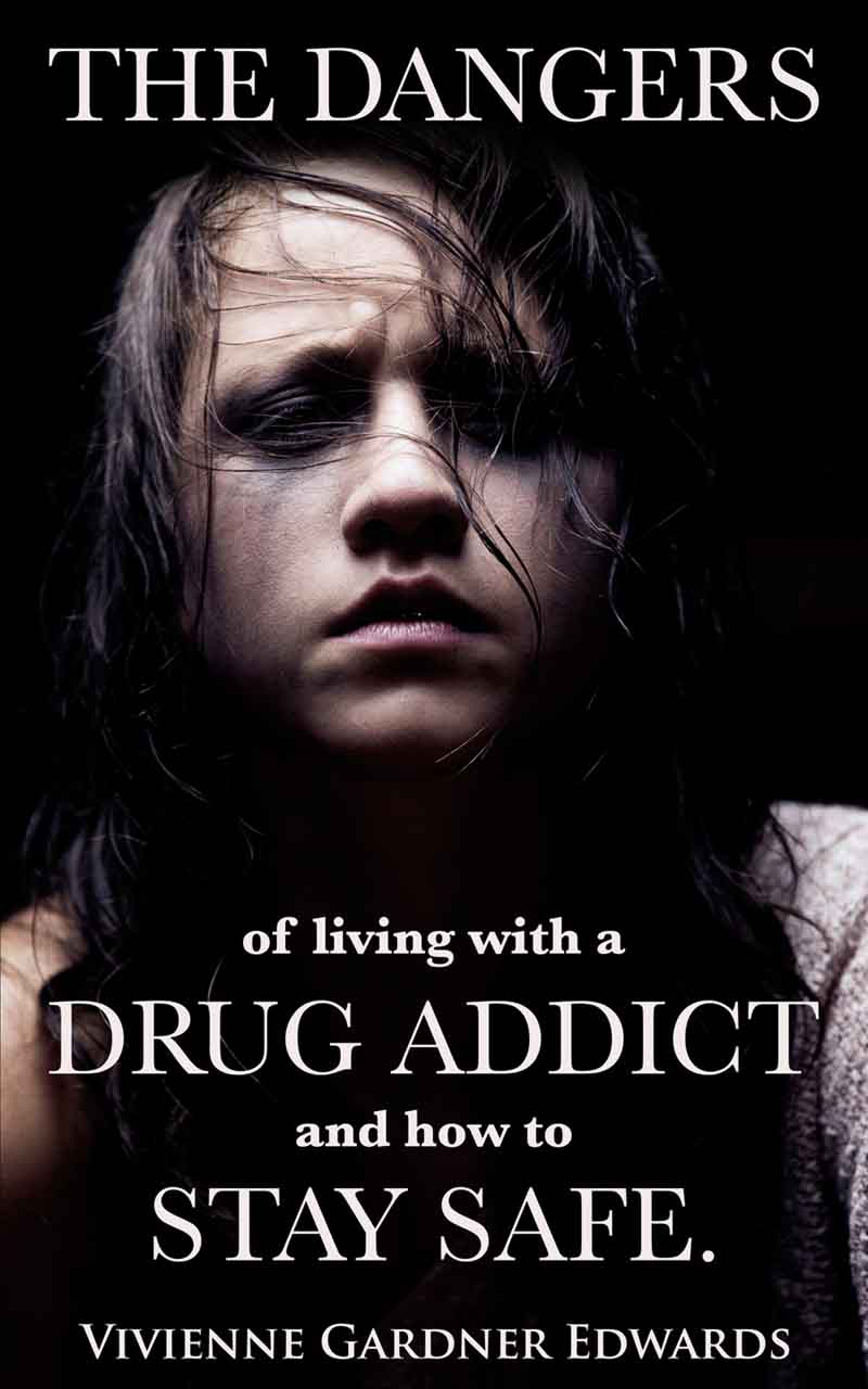 Danger of living with a Drug Addict